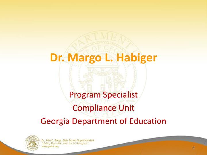 Dr margo l habiger