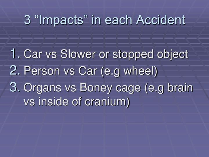 """3 """"Impacts"""" in each Accident"""