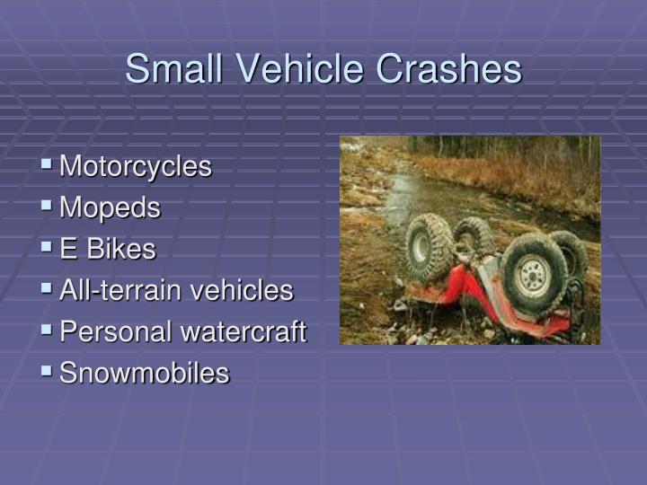 Small Vehicle Crashes