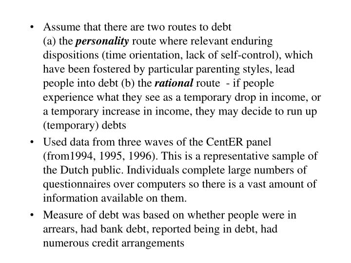 Assume that there are two routes to debt                           (a) the