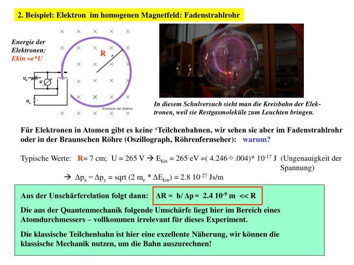 2. Beispiel: Elektron  im homogenen Magnetfeld: Fadenstrahlrohr