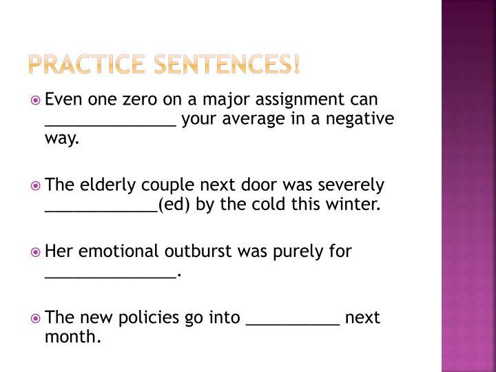 Practice sentences!
