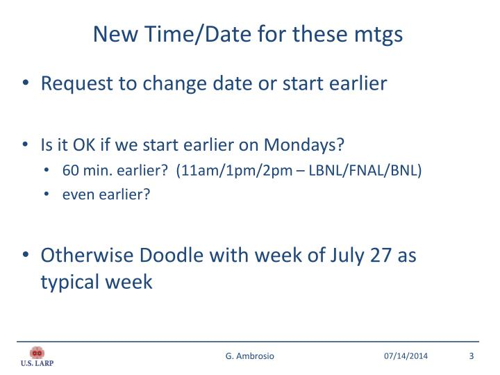 New time date for these mtgs