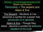 genesis 2 rival groups because of sin beasts and humans particularly the serpent and adam eve
