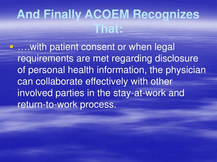 And Finally ACOEM Recognizes That: