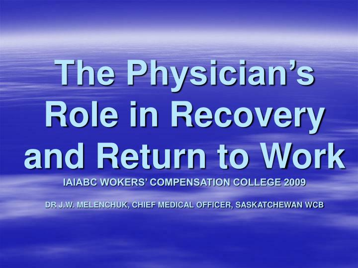 The Physician's Role in Recovery and Return to Work