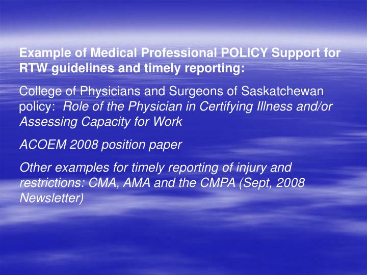 Example of Medical Professional POLICY Support for RTW guidelines and timely reporting: