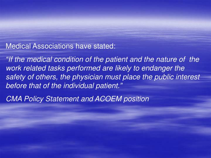 Medical Associations have stated: