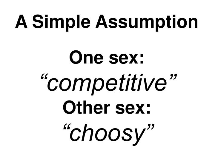 A Simple Assumption
