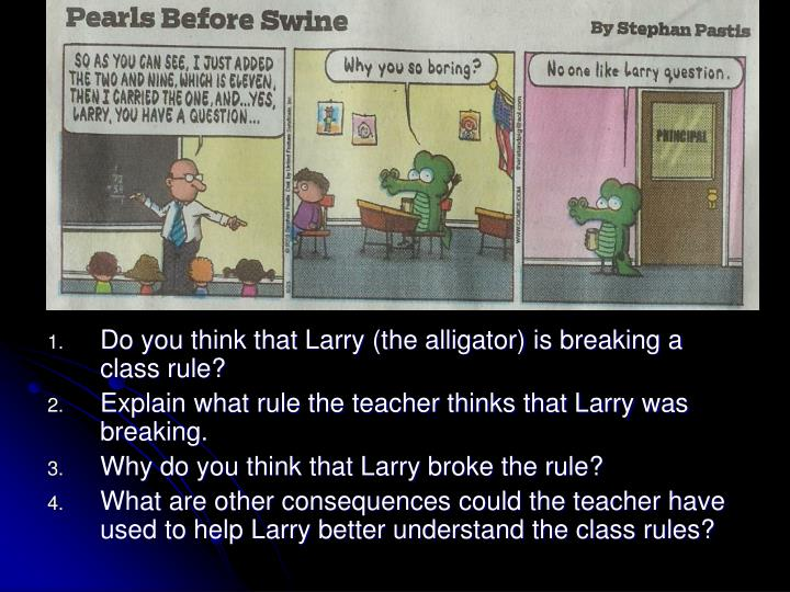 Do you think that Larry (the alligator) is breaking a class rule?