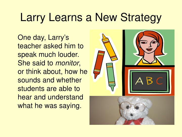 Larry learns a new strategy