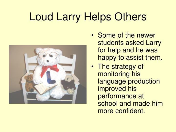Loud Larry Helps Others