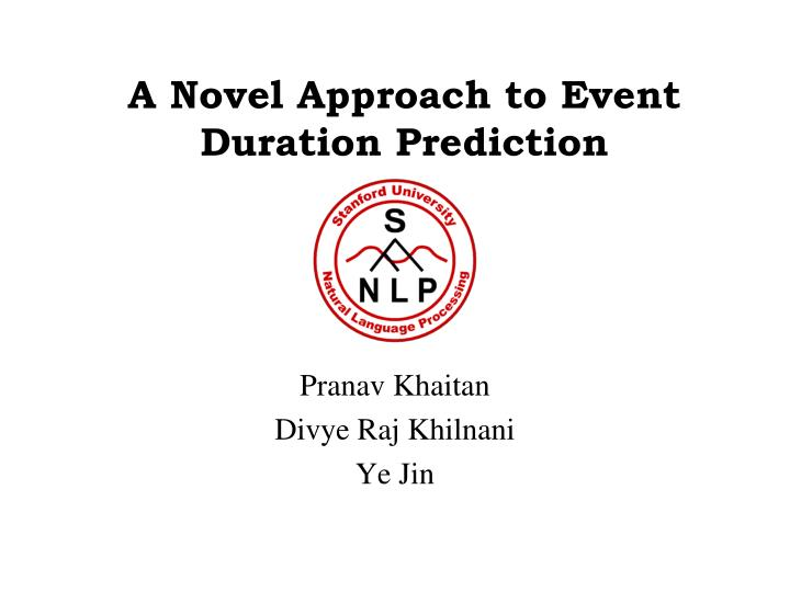 a novel approach to event duration prediction n.