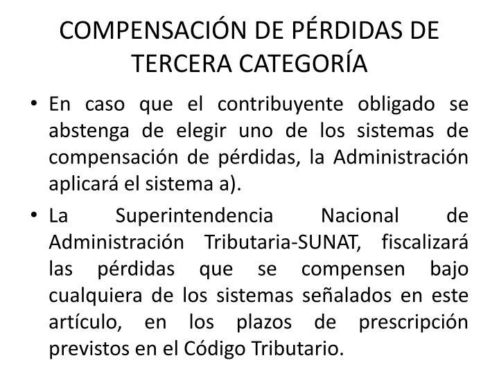 COMPENSACIÓN DE PÉRDIDAS DE TERCERA CATEGORÍA