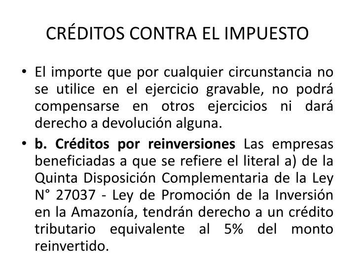 CRÉDITOS CONTRA EL IMPUESTO
