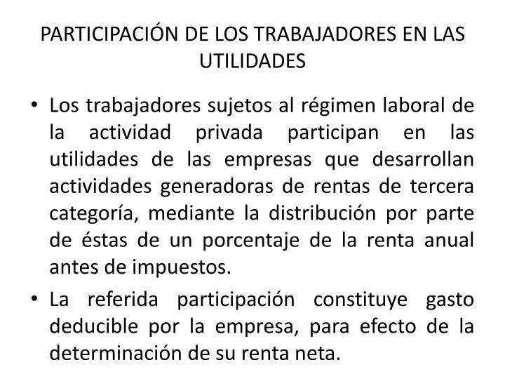 PARTICIPACIÓN DE LOS TRABAJADORES EN LAS UTILIDADES