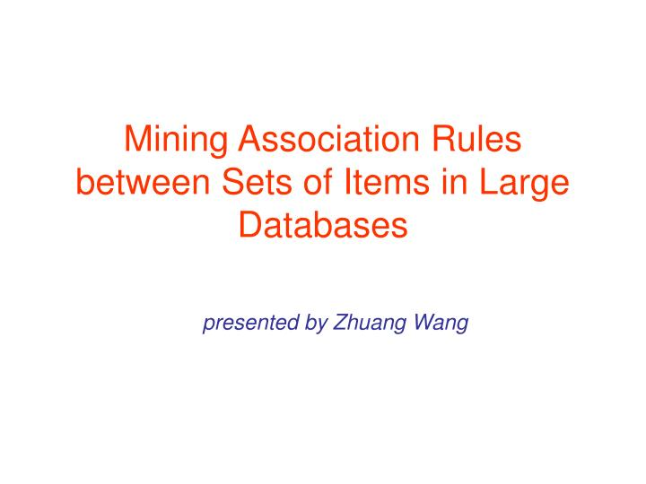 Mining association rules between sets of items in large databases
