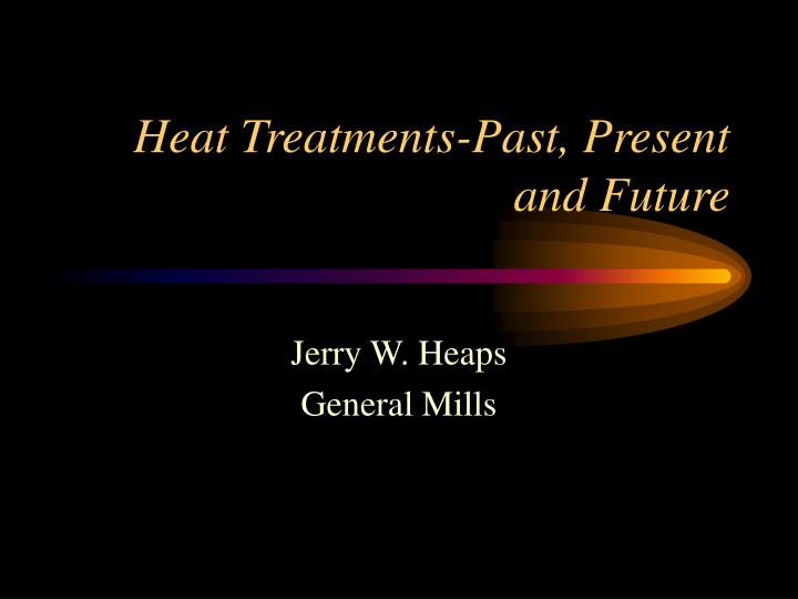 heat treatments past present and future n.