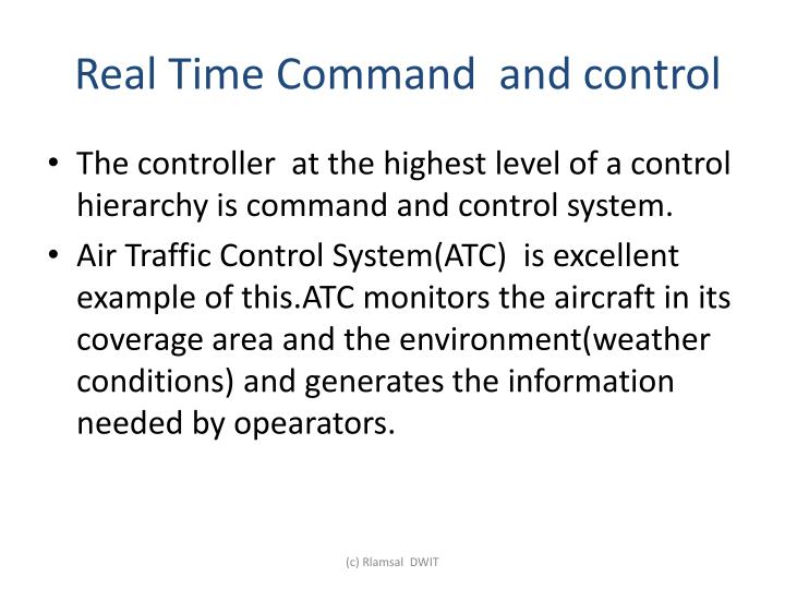 Real Time Command  and control