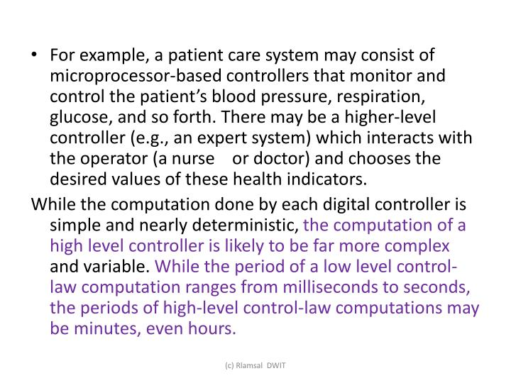 For example, a patient care system may consist of microprocessor-based controllers that