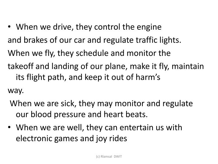 When we drive, they control the engine