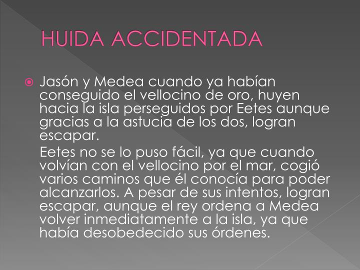 HUIDA ACCIDENTADA