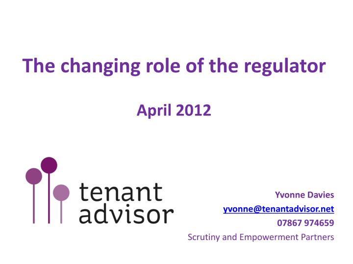 the changing role of the regulator april 2012 n.