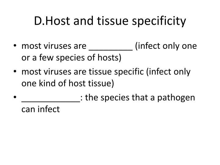 D.Host and tissue specificity
