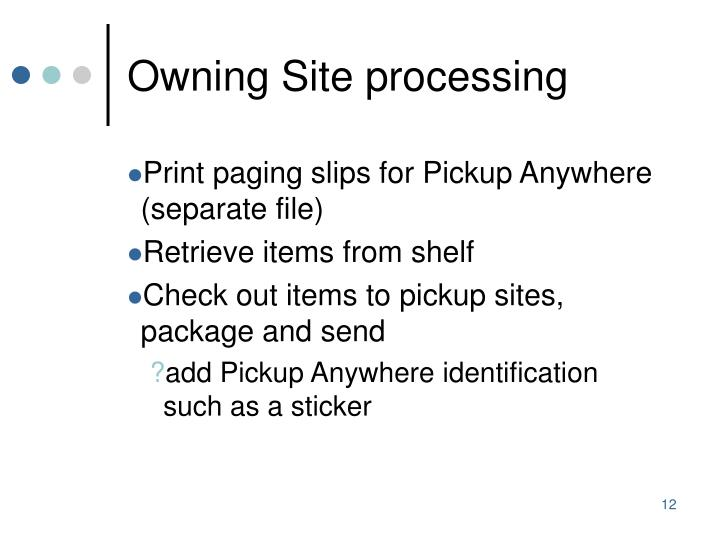Owning Site processing