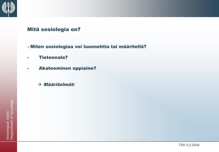 Mitä sosiologia on?