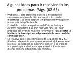 algunas ideas para ir resolviendo los problemas p gs 62 65