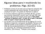 algunas ideas para ir resolviendo los problemas p gs 62 651