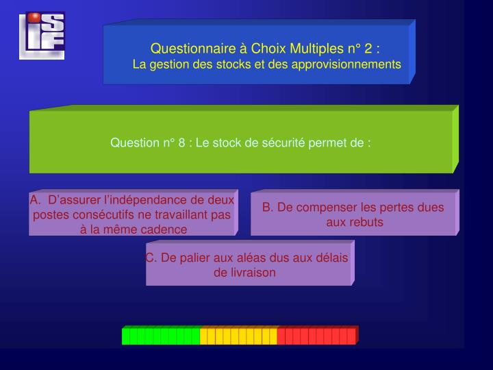 Questionnaire à Choix Multiples n° 2 :