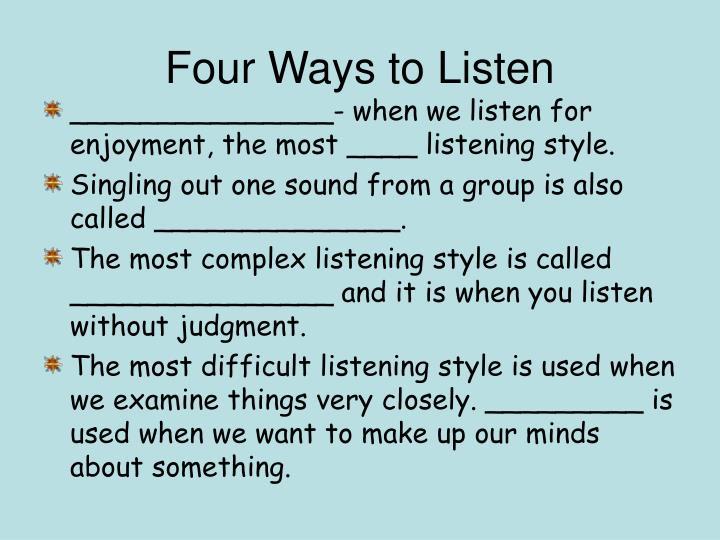 Four Ways to Listen