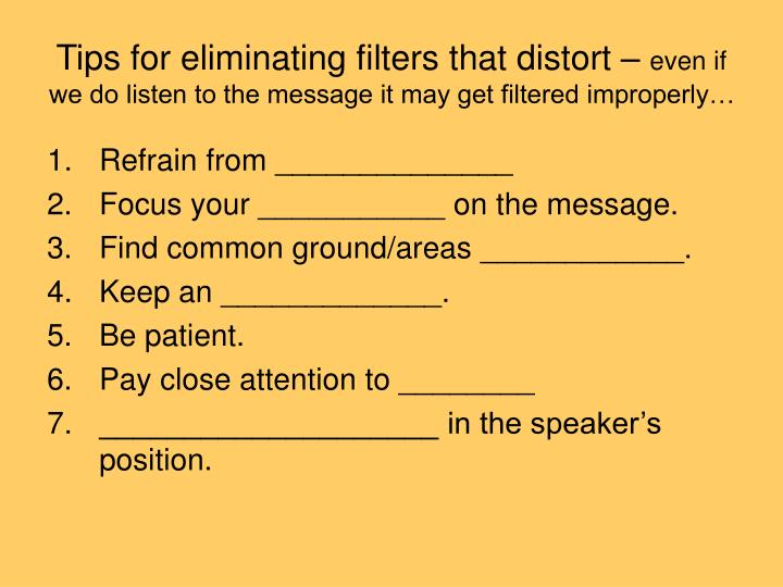 Tips for eliminating filters that distort –