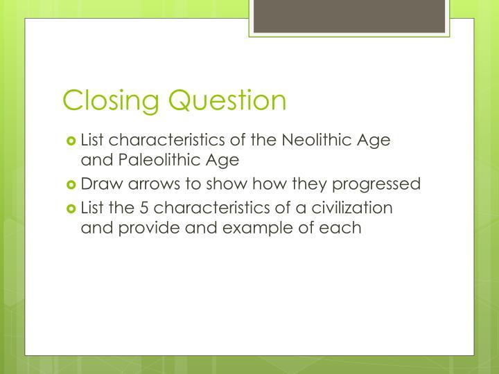 Closing Question