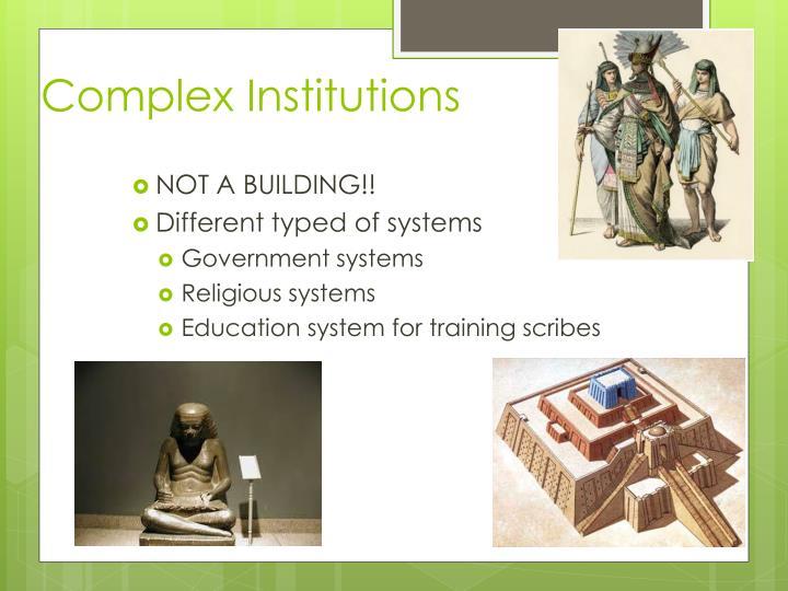 Complex Institutions