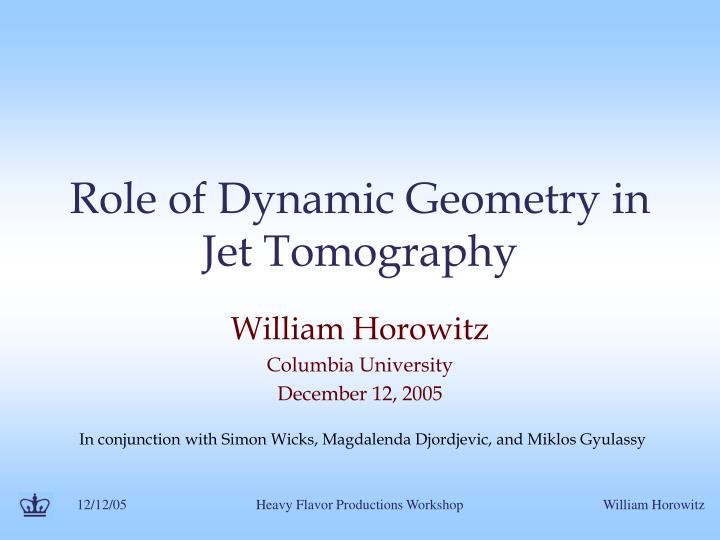 ppt role of dynamic geometry in jet tomography powerpoint