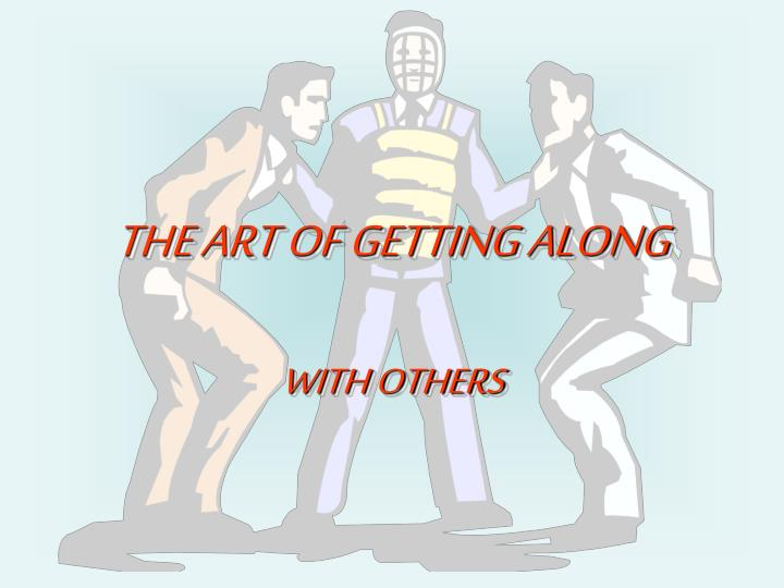 The art of getting along1
