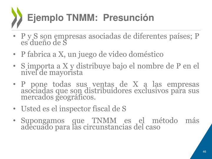 Ejemplo TNMM:  Presunción