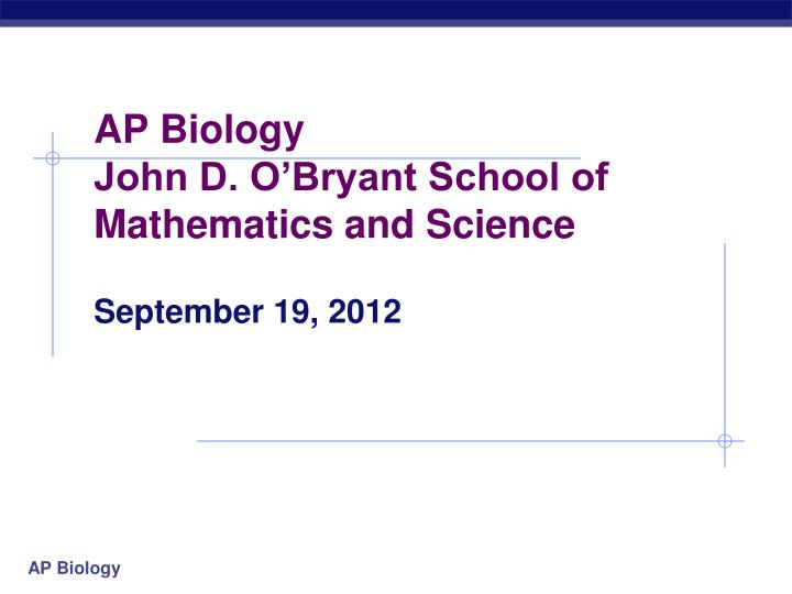 ap biology john d o bryant school of mathematics and science