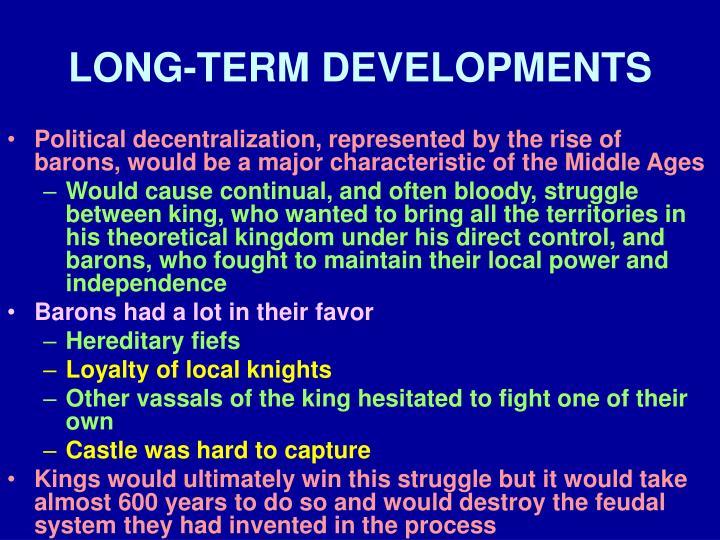 LONG-TERM DEVELOPMENTS