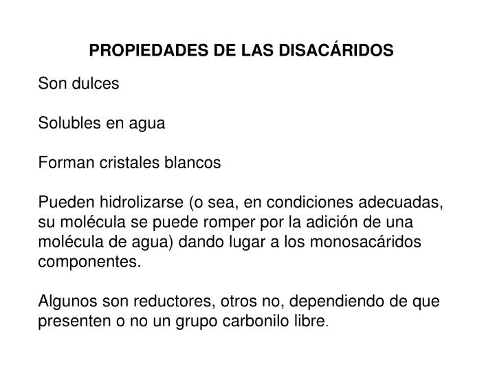 PROPIEDADES DE LAS DISACÁRIDOS