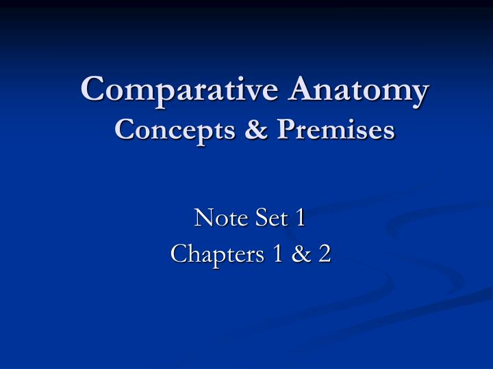 comparative anatomy concepts premises