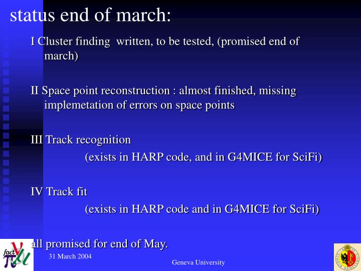 Status end of march: