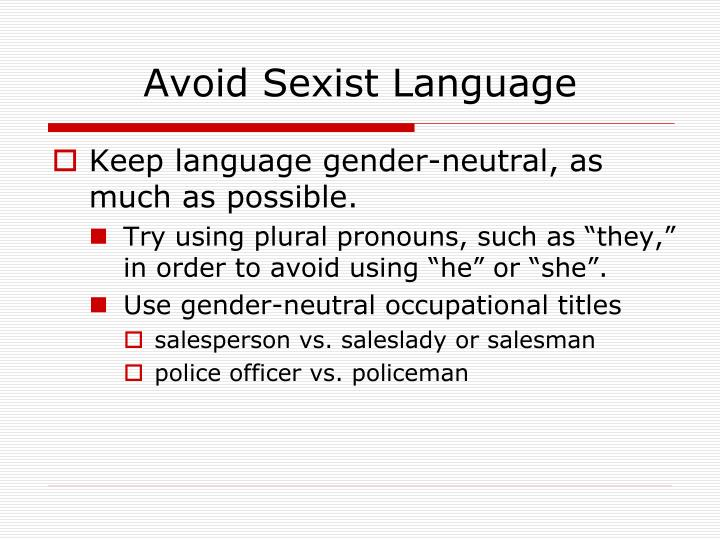 the use of gender neutral language The divinity schools at duke and vanderbilt universities have instructed their professors to start using more inclusive language when referring to god because the masculine pronouns have.