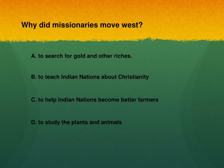 Why did missionaries move west?