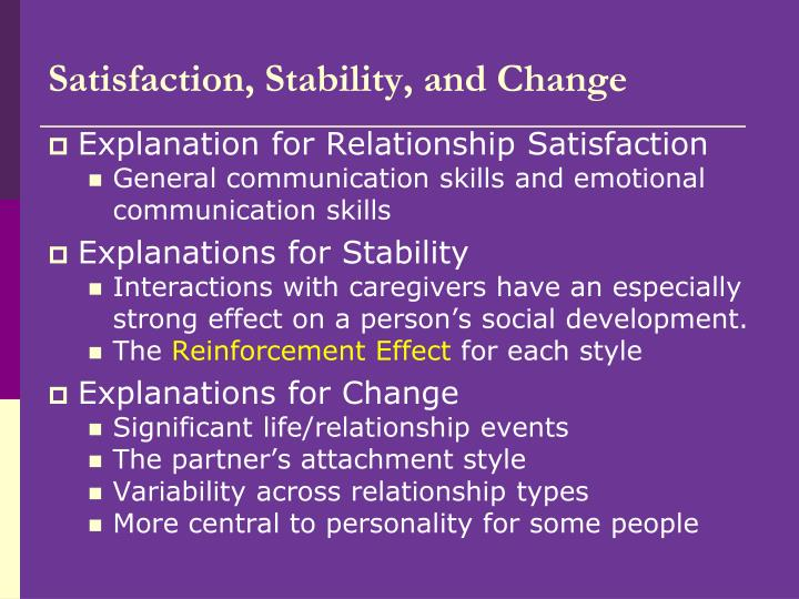 Satisfaction, Stability, and Change