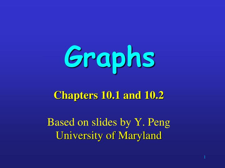 chapters 10 1 and 10 2 based on slides by y peng university of maryland n.