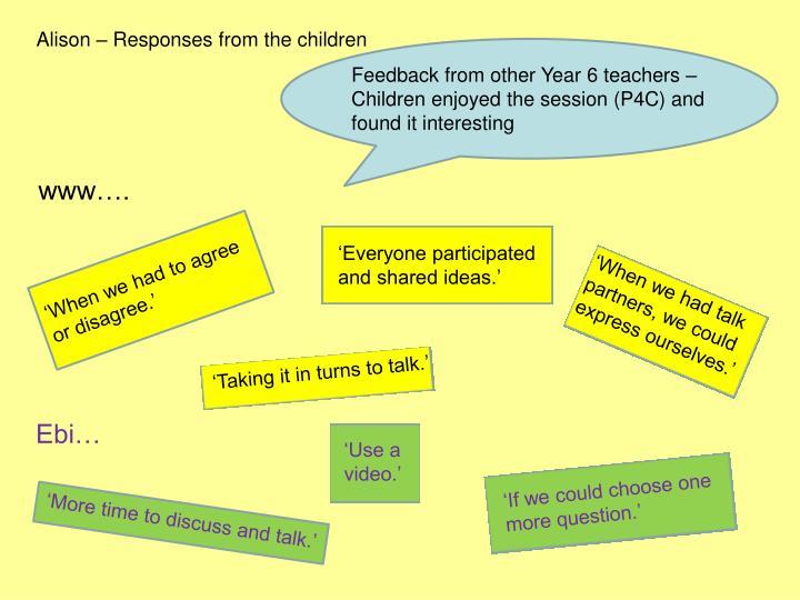 Alison – Responses from the children
